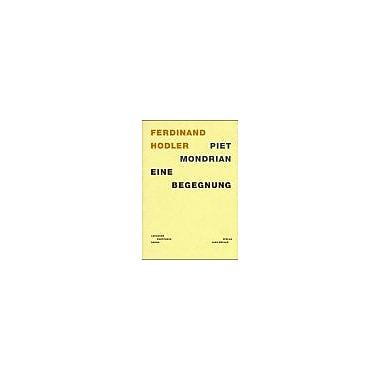 Ferdinand Hodler, Piet Mondrian: Eine Begegnung, Used Book (9783907044780)