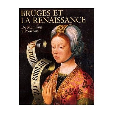 Bruges and the Renaissance: Memling to Pourbus, New Book (9789055442331)