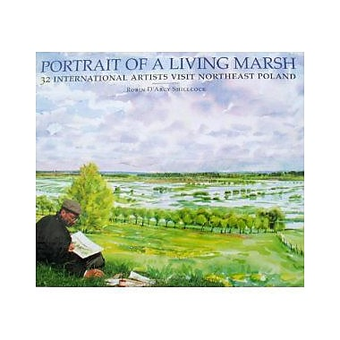 Portrait of a Living Marsh: 32 International Artists Visit Northeast Poland, Used Book (9789066110632)