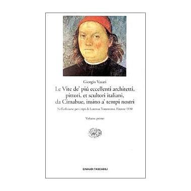 Le Vite De Piu Eccellenti Architetti, Pittori Et Scultori Italiani (Einaudi tascabili) (Italian Edition), Used (9788806127879)