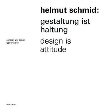 Helmut Schmid: Gestaltung ist Haltung / Design Is Attitude, Used Book (9783764375102)