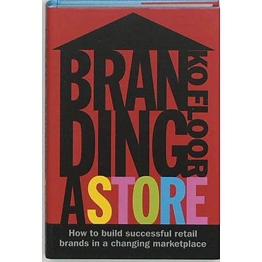 Branding a Store: How to Build Successful Retail Brands in a Changing Marketplace, Used Book (9789063691226)