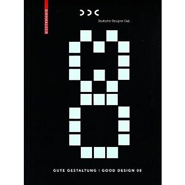 Gute Gestaltung / Good Design 08 (9783764388331)