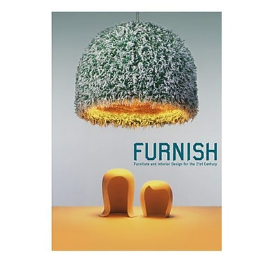 Furnish: Furniture and Interior Design for the 21st Century, New Book (9783899551761)