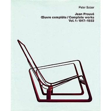 Jean Prouve Complete Works- Volume 1: 1917-1933, New Book (9783764360405)