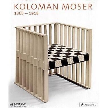 Koloman Moser: 1868-1918, New Book (9783791338798)