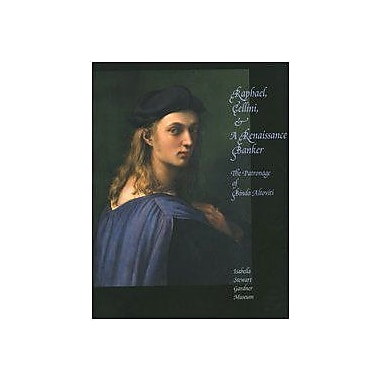 Raphael, Cellini and a Ranaissance Banker: The Patronage of Bindo Altoviti (9788837023539)