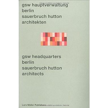 GSW Headquarters Berlin: Sauerbruch Hutton Architects, New Book (9783907078143)