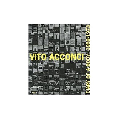 Vito Acconci: Diary of a Body 1969 -1973 (9788881584772)