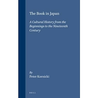The in Japan: A Cultural History from the Beginnings to the Nineteenth Century(Handbuch Der Orientali (9789004101951)