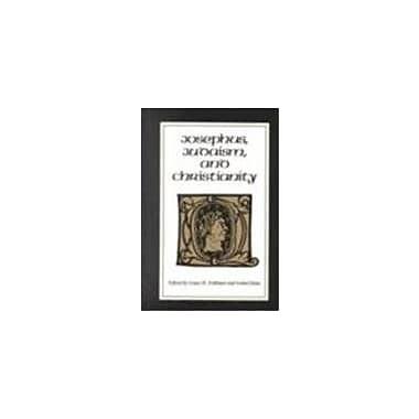 Josephus, Judaism and Christianity (9789004085541)
