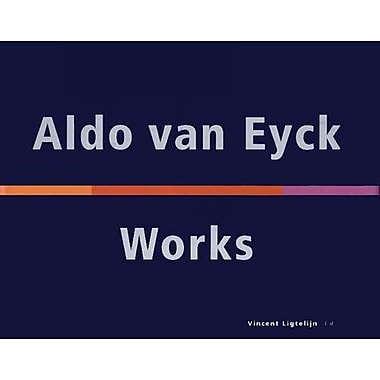 Aldo van Eyck, Works, New Book (9783764360122)