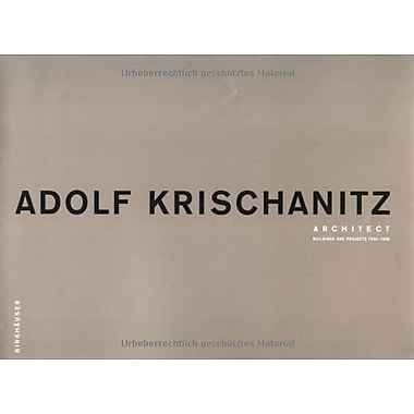 Adolf Krischanitz: Architect: Buildings and Projects 1986-1998 (9783764358242)