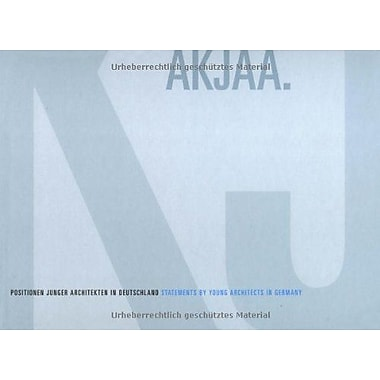 AKJAA. Statements by Young Architects in Germany, New Book (9783764367190)