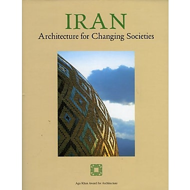 Iran: Architecture For Changing Societies : An international seminar co-sponsored by the Tehran Museum, New Book (9788842212362)