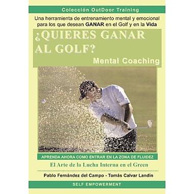 ?Quieres Ganar al Golf? (Spanish Edition) (9788460946977)