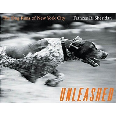 Unleashed: The Dog Runs Of New York City, Used Book (9783791332611)