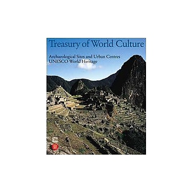 Treasury of World Culture: Archaeological Sites and Urban Centres (UNESCO World Heritage) (v. 1), New Book (9788884913937)