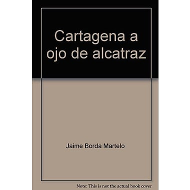 Cartagena a ojo de alcatraz (Spanish Edition), Used Book (9789586380225)