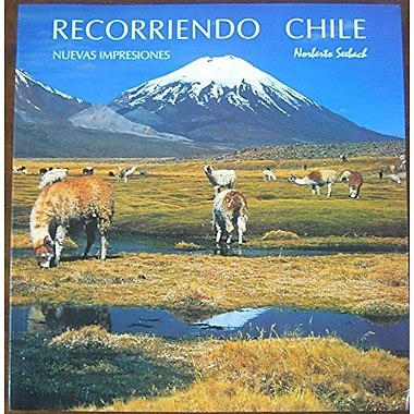 RECORRIENDO CHILE. Impresiones. TRAVELLING THROUGH CHILE. Impressions. UNTERWEGS IN CHILE. Eindrucke., Used Book (9789562729321)