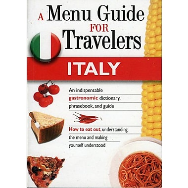 ITALY - A MENU GUIDE FOR TRAVELERS : An indispensable gastronomic dictionary, phrasebook, and guide., Used Book (9788873015895)