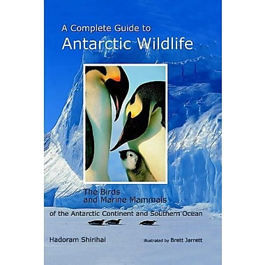 A Complete Guide to Antarctic Wildlife: The Birds and Marine Mammals of the Antarctic Continent and So, New Book (9789519894706)