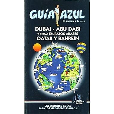Dubai, Abu Dabi y demas emiratos arabes Qatar y Bahrein(Guia Azul-Ciudades Y Paises Del Mundo)(Spanis, Used Book (9788480236300)