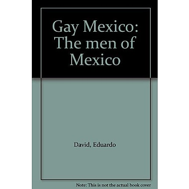 Gay Mexico: The men of Mexico, New Book (9789427772714)