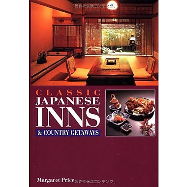 Classic Japanese Inns and Country Getaways (9784770018731)