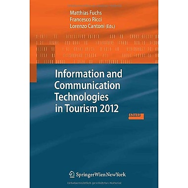 Information and Communication Technologies in Tourism 2012: Proceedings of the International Conferenc, New Book (9783709111413)
