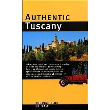 Authentic Tuscany (Authentic Italy) (9788836532971)