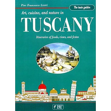 Tuscany the Taste Guide: Art, Cuisine and Nature in Tuscany (The taste guides), New Book (9788872043974)