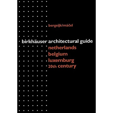Birkhauser Architectural Guide Benelux 20th Century (Birkhauser Architectural Guide) (9783764357665)