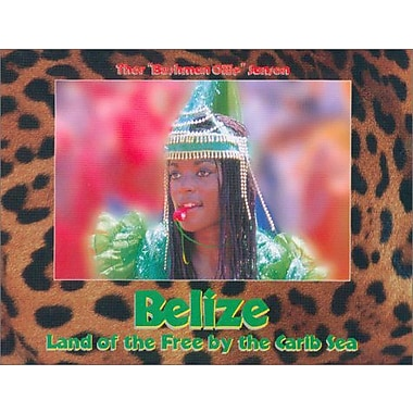 Belize : Land of the Free by the Carib Sea (9788489766587)