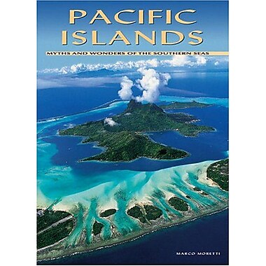 Pacific Islands: Myths and Wonders of the Southern Seas (9788854400115)