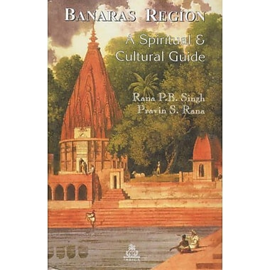Banaras Region A Spiritual and Cultural Guide (Pilgrimage & cosmology series), New Book (9788186569245)