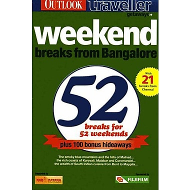 Weekend Breaks from Bangalore: 52 Breaks for 52 Weekends (9788190172424)