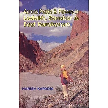 Across Peaks & Passes in Ladakh, Zanskar & East Karakoram, New Book (9788173871009)