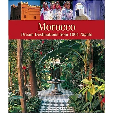 Morocco: Dream Destinations Straight from 1001 Arabian Nights, Used Book (9783765816307)