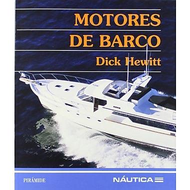 Motores de barco / Boat Engines (Nautica) (Spanish Edition) (9788436812657)