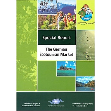 The German Ecotourism Market(Market Intelligence and Promotion Section - Sustainable Development of T, Used Book (9789284404858)