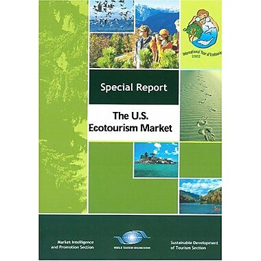 The U.S. Ecotourism Market(Market Intelligence and Promotion Section - Sustainable Development of Tour, New Book (9789284404902)