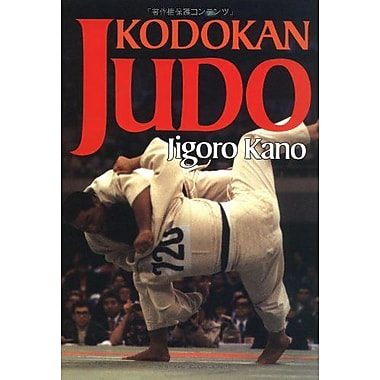 Kodokan Judo: The Essential Guide to Judo by Its Founder Jigoro Kano, New Book (9784770017994)