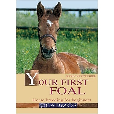 Your First Foal: Horse Breeding for Beginners (9783861279181)