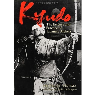 Kyudo: The Essence and Practice of Japanese Archery (Bushido--The Way of the Warrior), New Book (9784770017345)
