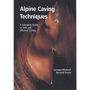 Alpine Caving Techniques: A Complete Guide to Safe and Efficient Caving (9783908495109)