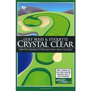 Golf Rules & Etiquette Crystal Clear: Find the answers to your questions about the rules, Used Book (9783909596034)