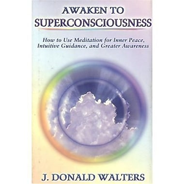 Awaken to Superconsciousness: How to Use Meditation for Inner Peace, Intutive Guidance and Greater Aw (9788120817494)