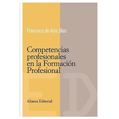 Competencias profesionales en la formacion profesional/ Professional Competition in the Professional T, New Book (9788420684048)