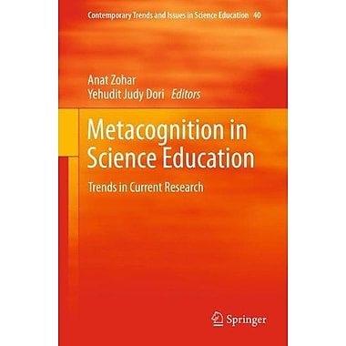 Metacognition in Science Education: Trends in Current Research(Contemporary Trends and Issues in Scien, New Book (9789400721319)
